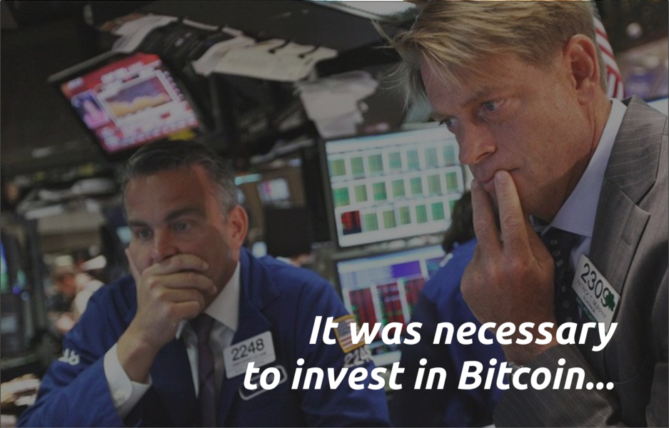It was necessary to invest in Bitcoin...